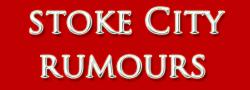 Stoke City Rumours